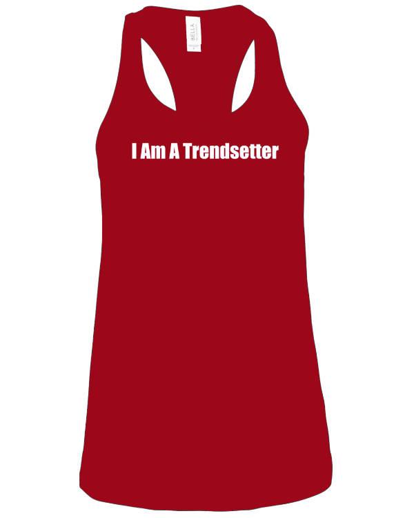 I Am A Trendsetter